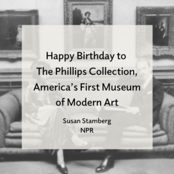 "Promo for the article ""Happy Birthday to The Phillips Collection, America's First Museum of Modern Art"" by Susan Stamberg for NPR"