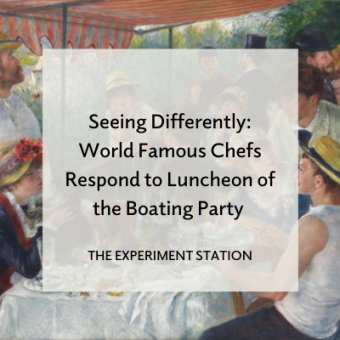 Seeing Differently: World Famous Chefs Respond to Luncheon of the Boating Party title card