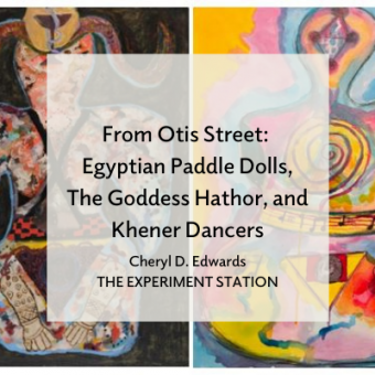 From Otis Street: Egyptian Paddle Dolls, The Goddess Hathor, and Khener Dancers title card